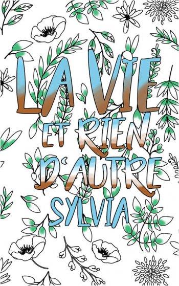 coloriage adulte anti stress personalisé avec prénom Sylvia idée cadeau Sylvia. Citation : La vie et rien d'autre