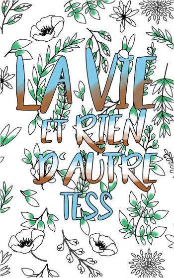 coloriage adulte anti stress personalisé avec prénom Tess idée cadeau Tess. Citation : La vie et rien d'autre