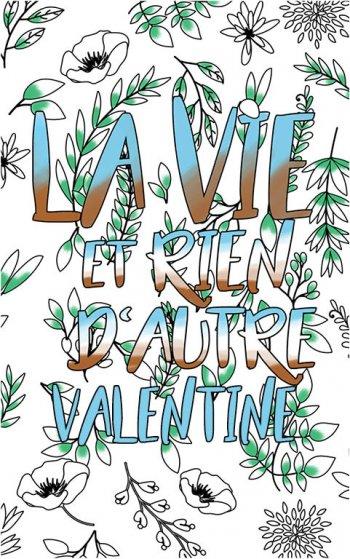 coloriage adulte anti stress personalisé avec prénom Valentine idée cadeau Valentine. Citation : La vie et rien d'autre