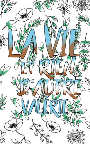 coloriage adulte anti stress personalisé avec prénom Valérie idée cadeau Valérie. Citation : La vie et rien d'autre