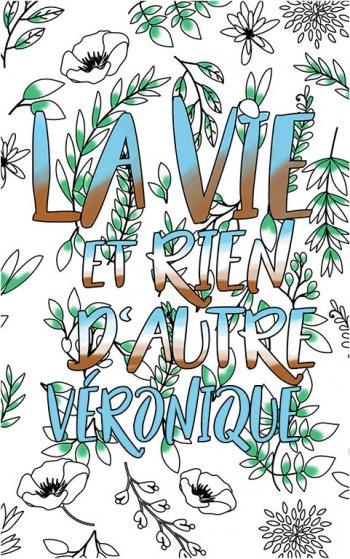 coloriage adulte anti stress personalisé avec prénom Véronique idée cadeau Véronique. Citation : La vie et rien d'autre