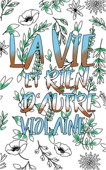 coloriage adulte anti stress personalisé avec prénom Violaine idée cadeau Violaine. Citation : La vie et rien d'autre