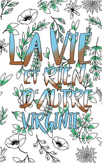 coloriage adulte anti stress personalisé avec prénom Virginie idée cadeau Virginie. Citation : La vie et rien d'autre