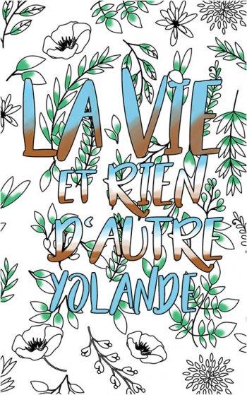 coloriage adulte anti stress personalisé avec prénom Yolande idée cadeau Yolande. Citation : La vie et rien d'autre