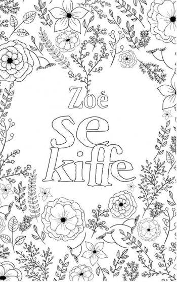 coloriage adulte anti stress personalisé avec prénom Zoé. Citation : Zoé se kiffe