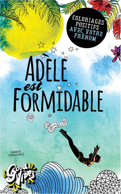 Adèle est formidable livre de coloriage personalisé cadeau pour sa meilleure amie ou sa mère