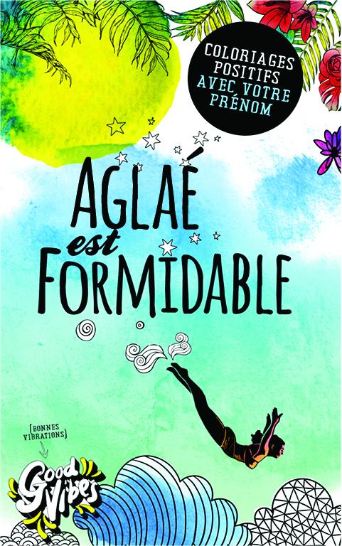 Aglaé est formidable livre de coloriage personalisé cadeau pour sa meilleure amie ou sa mère