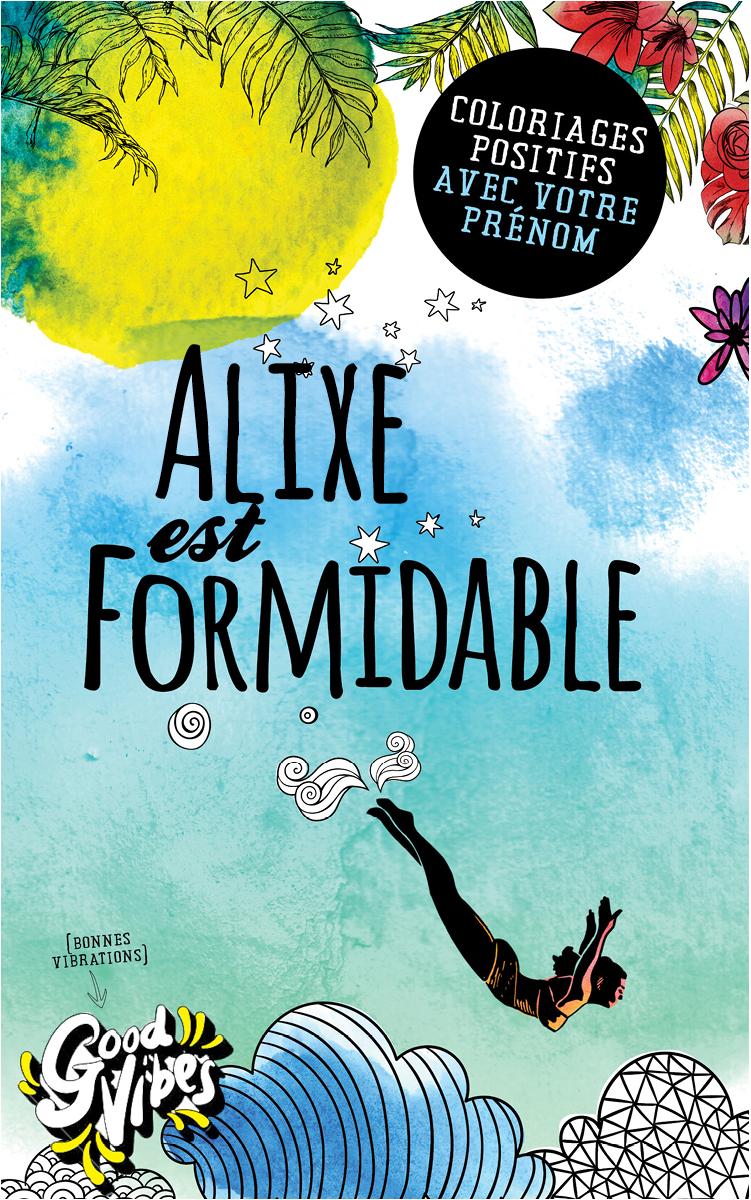 Alixe est formidable livre de coloriage personalisé cadeau pour sa meilleure amie ou sa mère