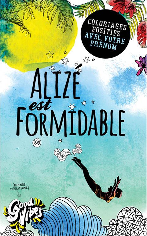 Alizé est formidable livre de coloriage personalisé cadeau pour sa meilleure amie ou sa mère