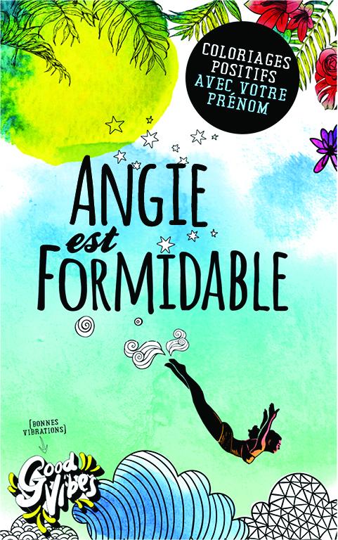 Angie est formidable livre de coloriage personalisé cadeau pour sa meilleure amie ou sa mère