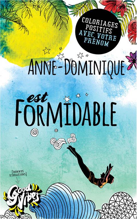 Anne-Dominique est formidable livre de coloriage personalisé cadeau pour sa meilleure amie ou sa mère