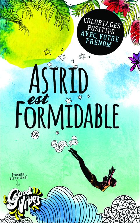 Astrid est formidable livre de coloriage personalisé cadeau pour sa meilleure amie ou sa mère