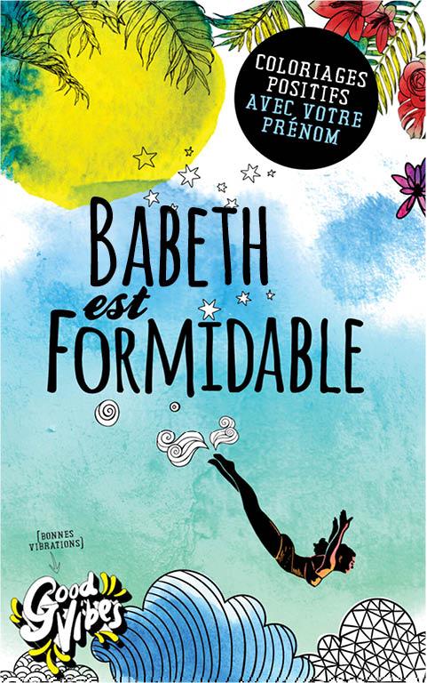 Babeth est formidable livre de coloriage personalisé cadeau pour sa meilleure amie ou sa mère
