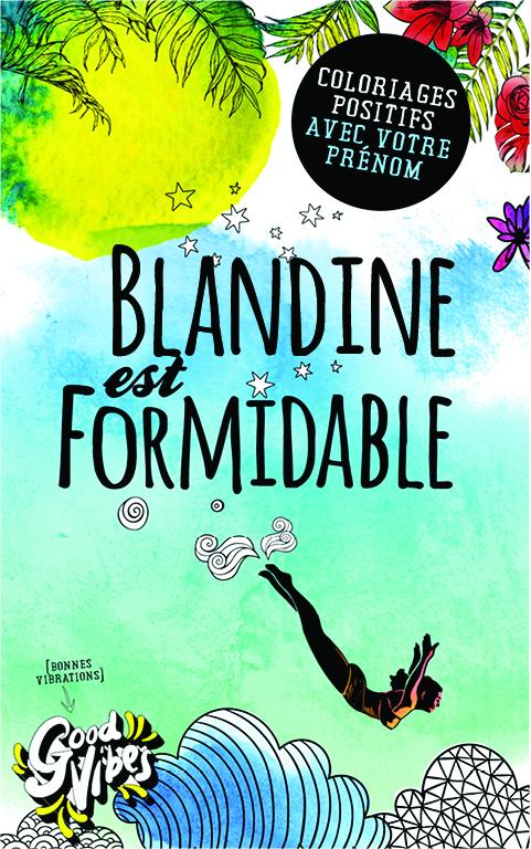Blandine est formidable livre de coloriage personalisé cadeau pour sa meilleure amie ou sa mère