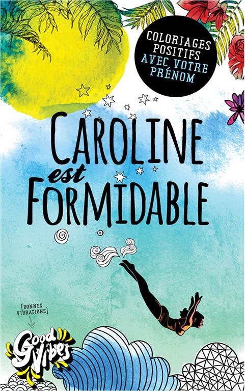 Caroline est formidable livre de coloriage personalisé cadeau pour sa meilleure amie ou sa mère