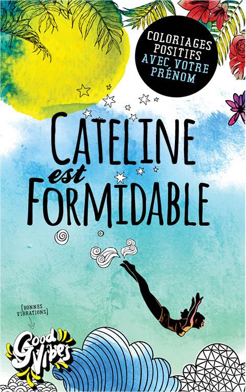 Cateline est formidable livre de coloriage personalisé cadeau pour sa meilleure amie ou sa mère