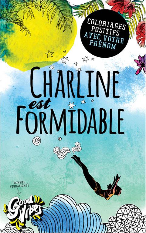 Charline est formidable livre de coloriage personalisé cadeau pour sa meilleure amie ou sa mère