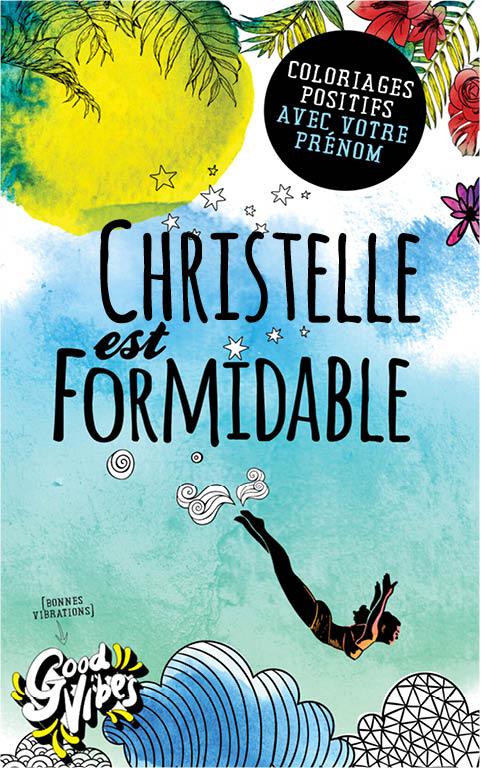 Christelle est formidable livre de coloriage personalisé cadeau pour sa meilleure amie ou sa mère