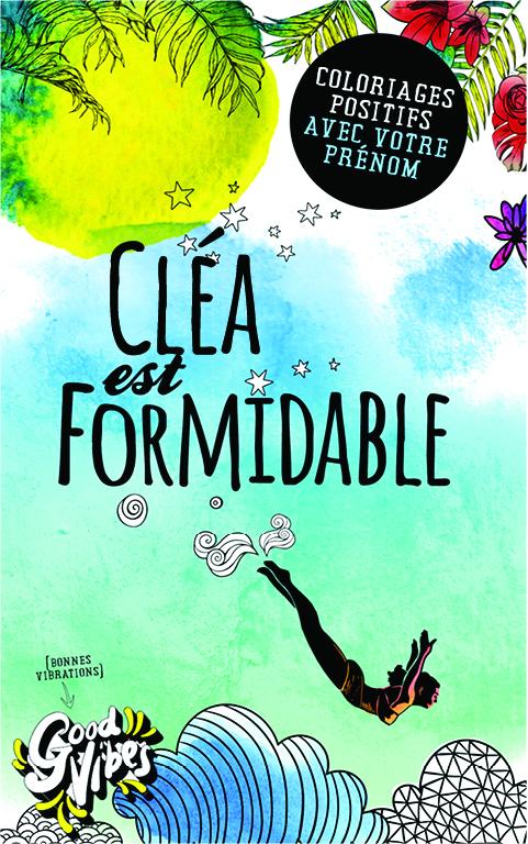 Cléa est formidable livre de coloriage personalisé cadeau pour sa meilleure amie ou sa mère