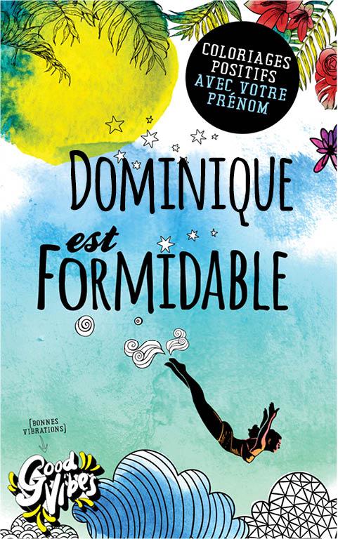 Dominique est formidable livre de coloriage personalisé cadeau pour sa meilleure amie ou sa mère