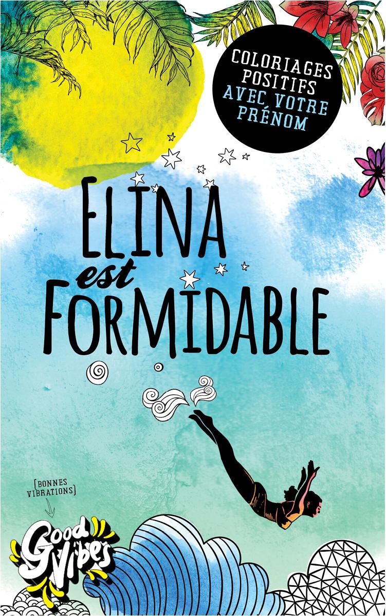 Elina est formidable livre de coloriage personalisé cadeau pour sa meilleure amie ou sa mère