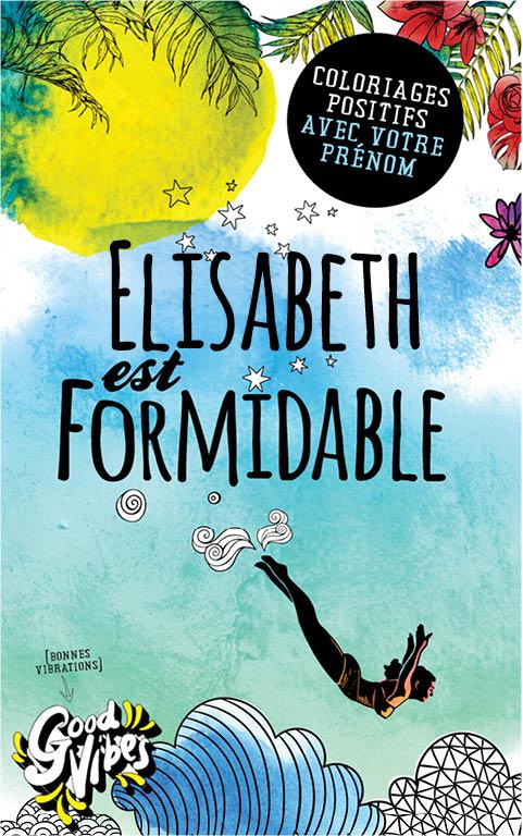 Elisabeth est formidable livre de coloriage personalisé cadeau pour sa meilleure amie ou sa mère