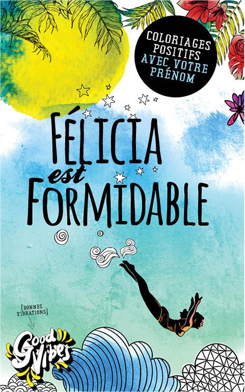 Félicia est formidable livre de coloriage personalisé cadeau pour sa meilleure amie ou sa mère
