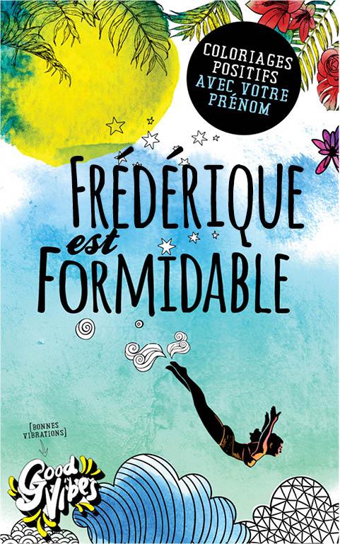 Frédérique est formidable livre de coloriage personalisé cadeau pour sa meilleure amie ou sa mère
