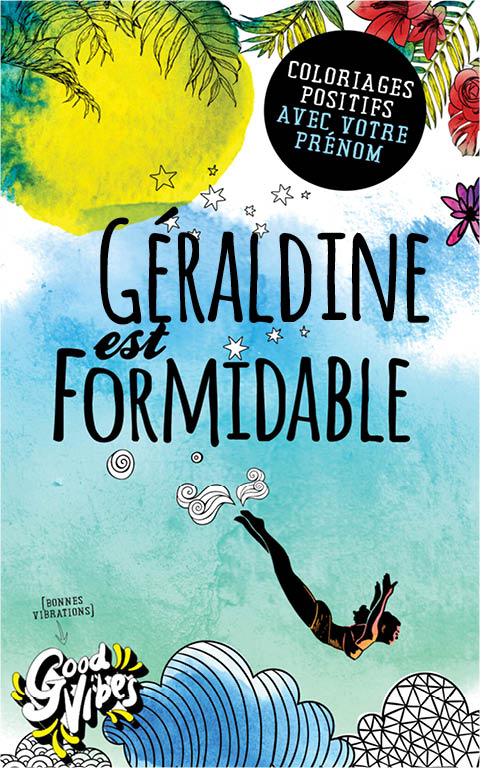 Géraldine est formidable livre de coloriage personalisé cadeau pour sa meilleure amie ou sa mère
