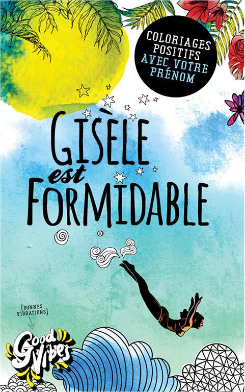 Gisèle est formidable livre de coloriage personalisé cadeau pour sa meilleure amie ou sa mère