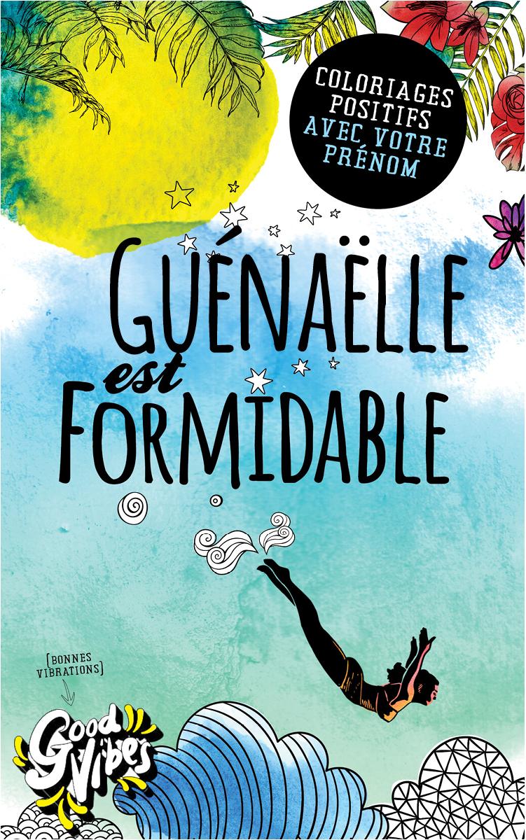 Guénaëlle est formidable livre de coloriage personalisé cadeau pour sa meilleure amie ou sa mère