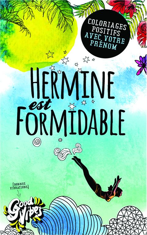 Hermine est formidable livre de coloriage personalisé cadeau pour sa meilleure amie ou sa mère