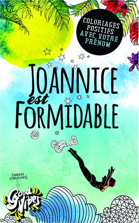 Joannice est formidable livre de coloriage personalisé cadeau pour sa meilleure amie ou sa mère