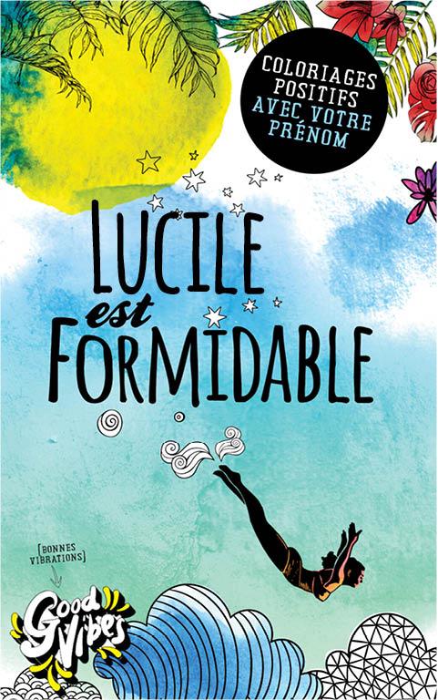Lucile est formidable livre de coloriage personalisé cadeau pour sa meilleure amie ou sa mère