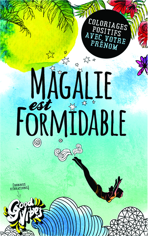 Magalie est formidable livre de coloriage personalisé cadeau pour sa meilleure amie ou sa mère