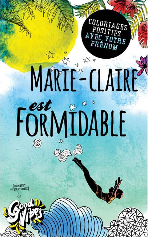 Marie-Claire est formidable livre de coloriage personalisé cadeau pour sa meilleure amie ou sa mère