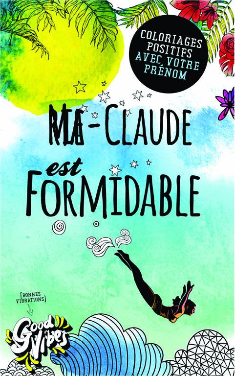 Marie-Claude est formidable livre de coloriage personalisé cadeau pour sa meilleure amie ou sa mère