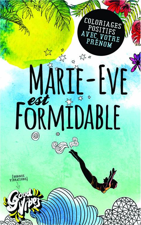 Marie-Eve est formidable livre de coloriage personalisé cadeau pour sa meilleure amie ou sa mère