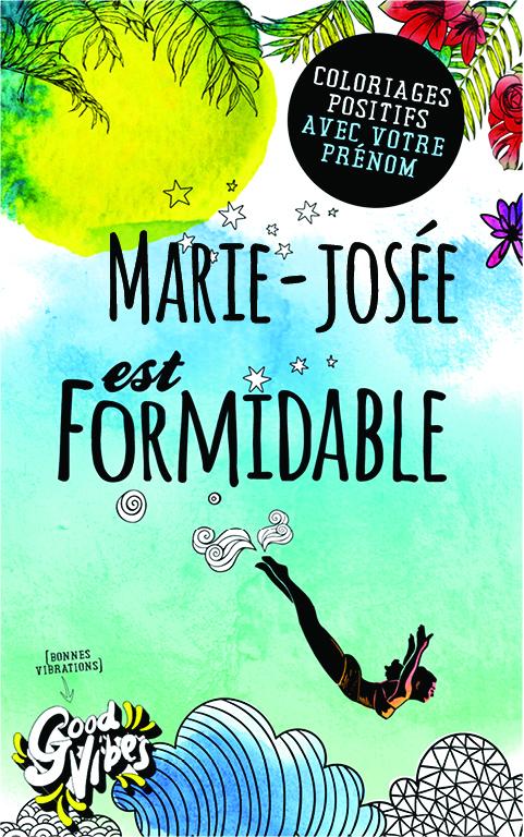 Marie-josée est formidable livre de coloriage personalisé cadeau pour sa meilleure amie ou sa mère