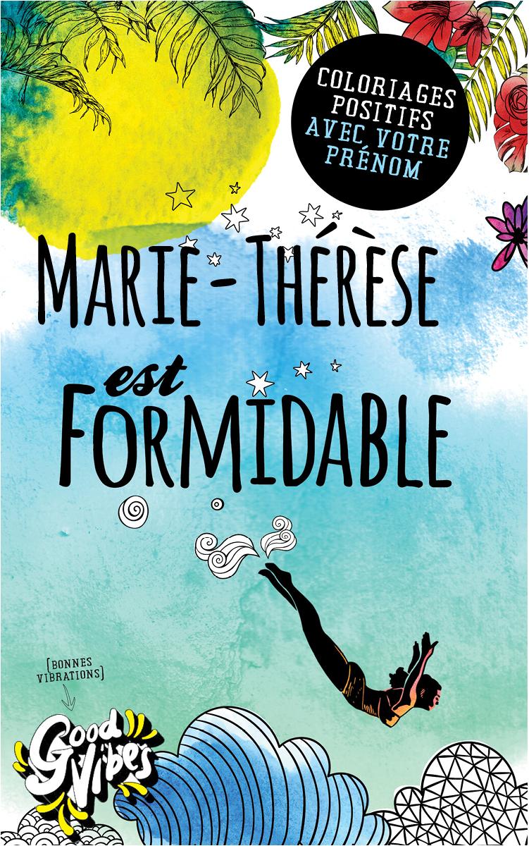 Marie-Thérèse est formidable livre de coloriage personalisé cadeau pour sa meilleure amie ou sa mère