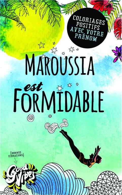 Maroussia est formidable livre de coloriage personalisé cadeau pour sa meilleure amie ou sa mère