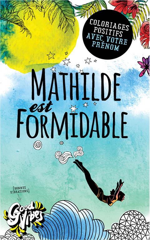 Mathilde est formidable livre de coloriage personalisé cadeau pour sa meilleure amie ou sa mère