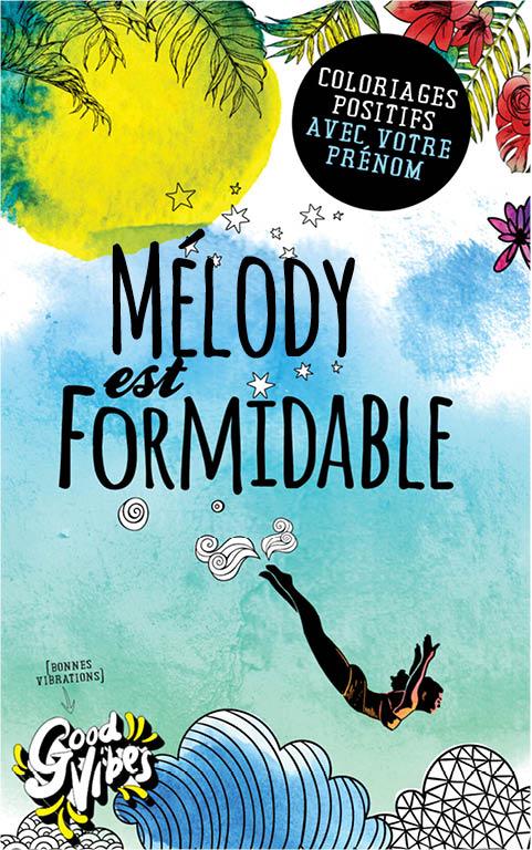 Mélody est formidable livre de coloriage personalisé cadeau pour sa meilleure amie ou sa mère