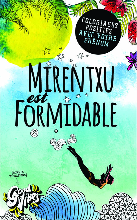 Mirentxu est formidable livre de coloriage personalisé cadeau pour sa meilleure amie ou sa mère