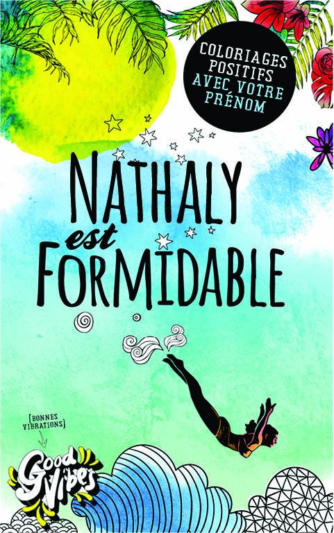 Nathaly est formidable livre de coloriage personalisé cadeau pour sa meilleure amie ou sa mère