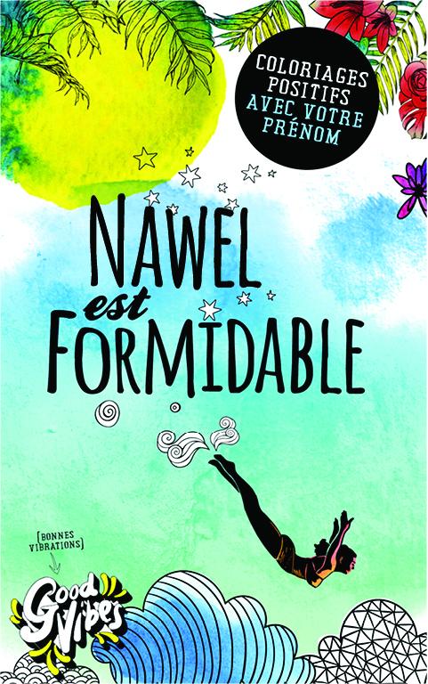 Nawel est formidable livre de coloriage personalisé cadeau pour sa meilleure amie ou sa mère