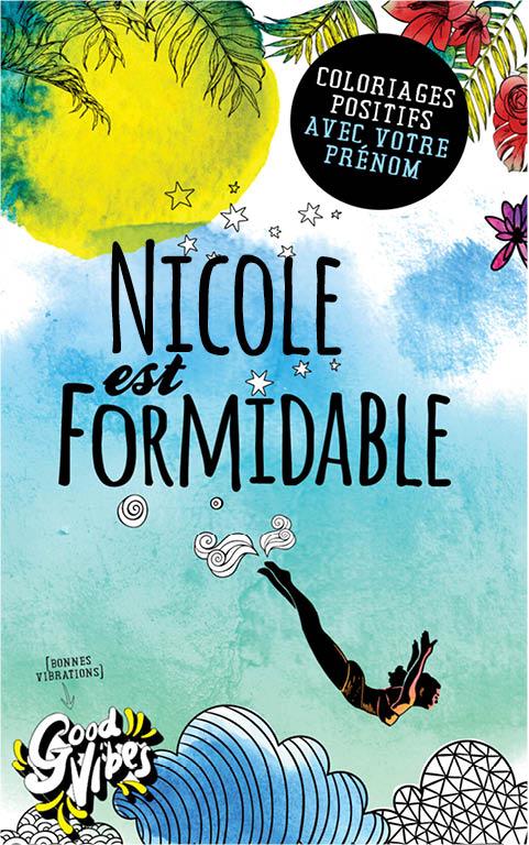 Nicole est formidable livre de coloriage personalisé cadeau pour sa meilleure amie ou sa mère