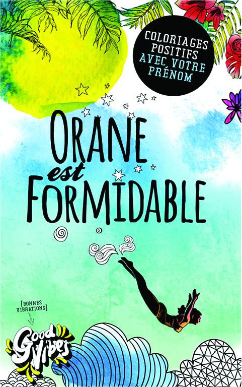Orane est formidable livre de coloriage personalisé cadeau pour sa meilleure amie ou sa mère