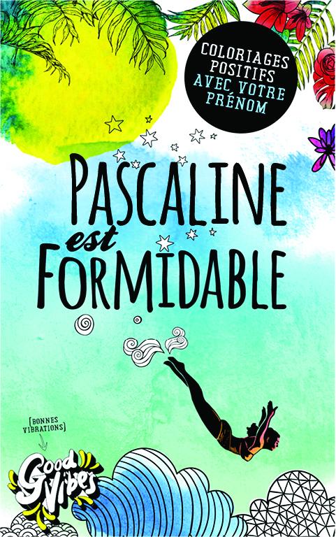 Pascaline est formidable livre de coloriage personalisé cadeau pour sa meilleure amie ou sa mère