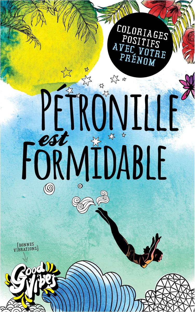 Pétronille est formidable livre de coloriage personalisé cadeau pour sa meilleure amie ou sa mère